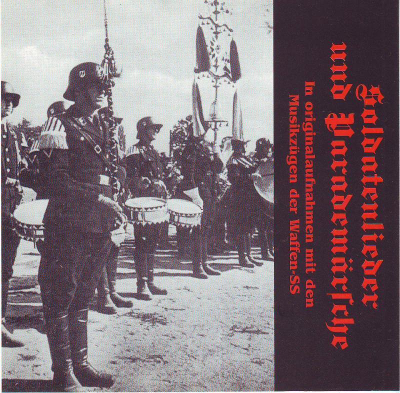 Soldatenlieder und Parademärsche - In Originalaufnahmen Mit Den Musikzügen Der Waffen-SS