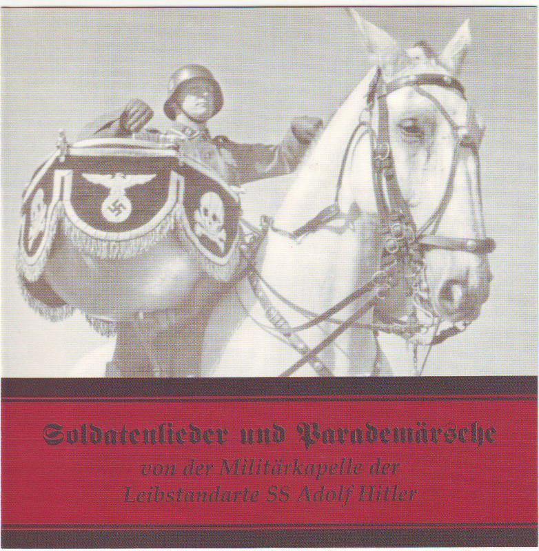 Soldatenlieder und Parademärsche - von der Militärkapelle Leibstandarte SS Adolf Hitler