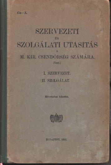 Szervezeti és szolgálati utasítás a m.kir. csendőrség számára 1941 reprint
