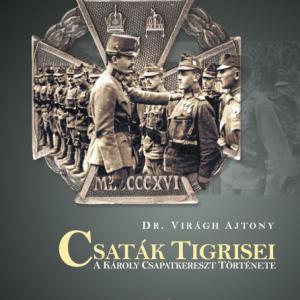Csaták tigrisei - A Károly Csapatkereszt története