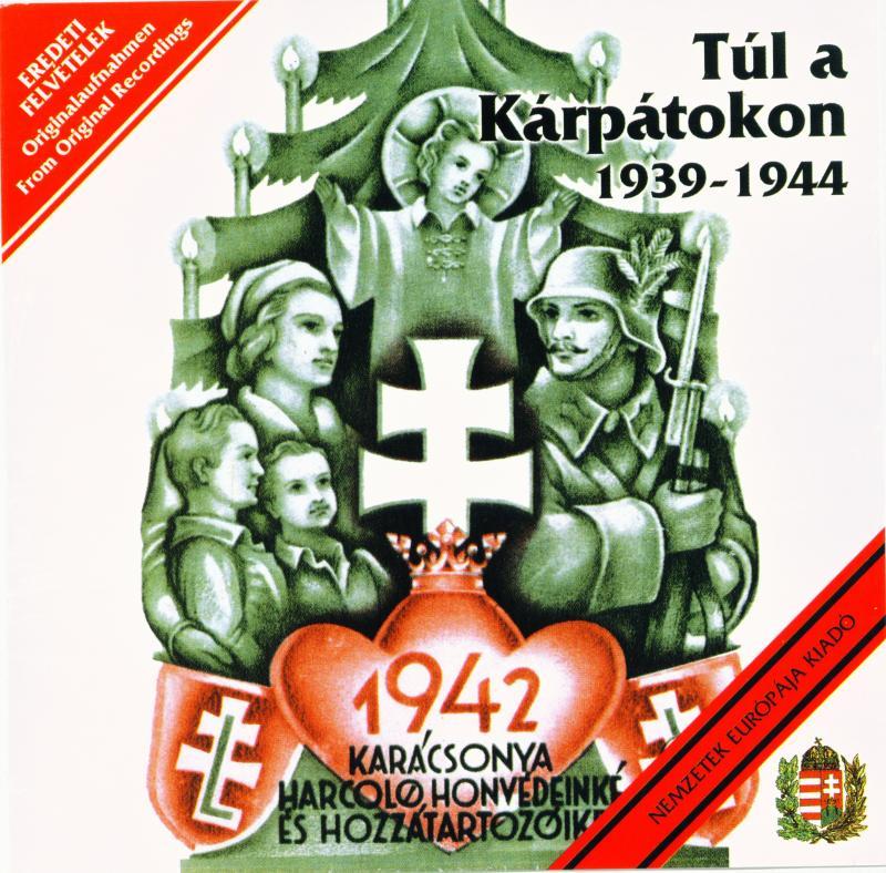 Túl a Kárpátokon 1939-1944 CD