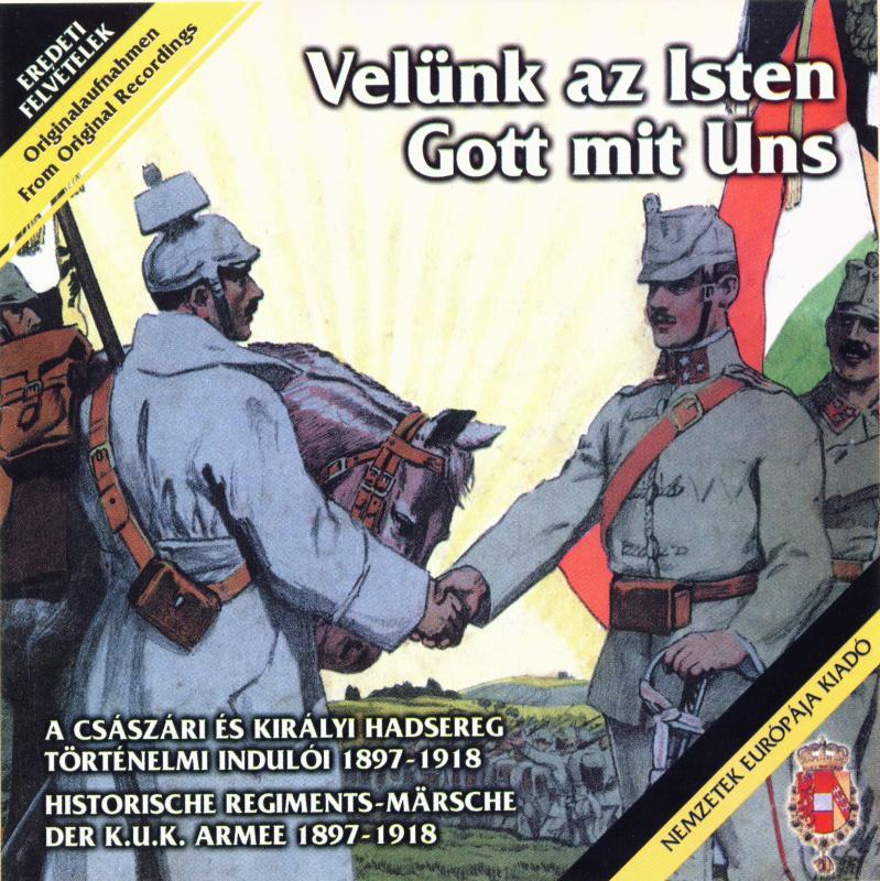 Velünk az Isten / Gott mit Uns 1897-1918 CD