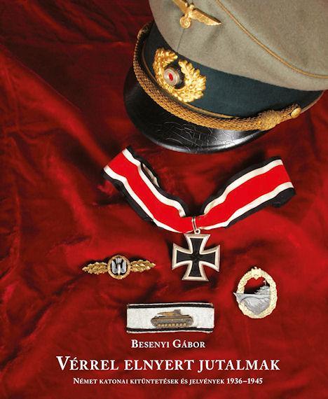 Vérrel elnyert jutalmak - Német katonai kitüntetések és jelvények 1936-1945