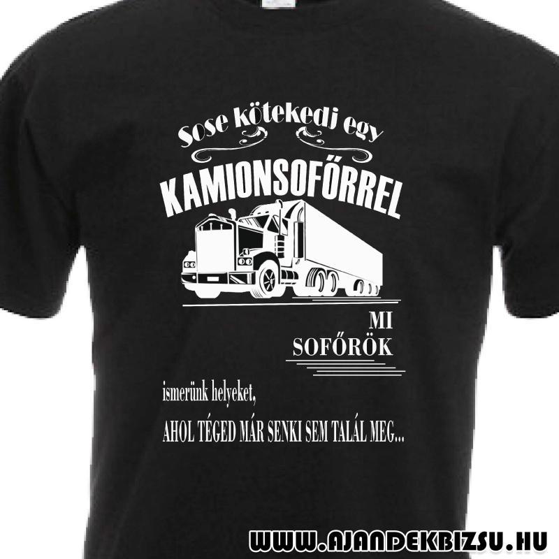 Sose kötekedj kamionossal póló