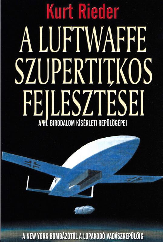 A Luftwaffe szupertitkos fejlesztései