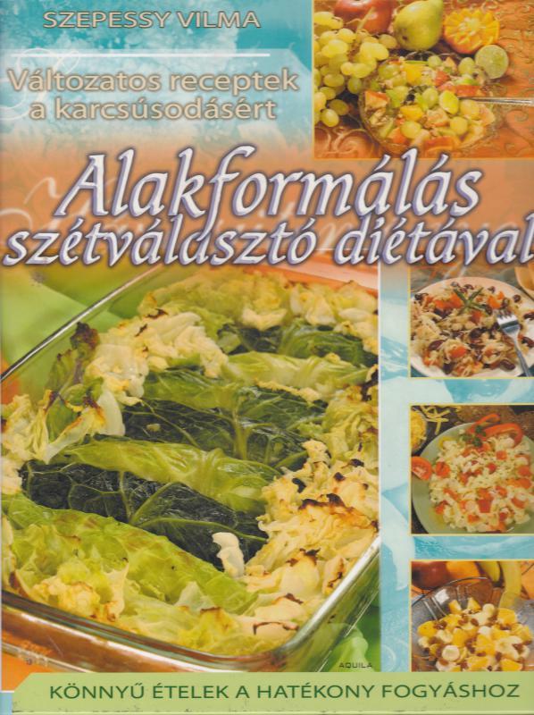 Alakformálás szétválasztó diétával