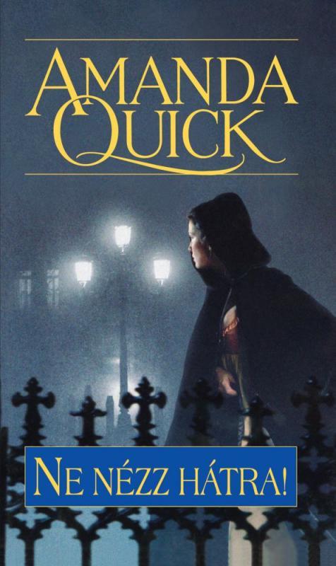 Amanda Quick - Ne nézz hátra