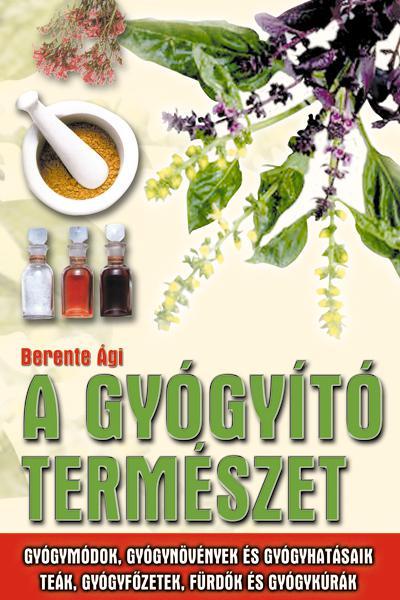 Berente Ági - A gyógyító természet