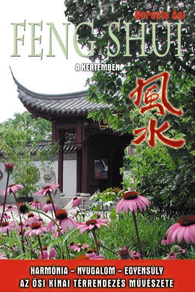 Berente Ági - Feng Shui a kertemben