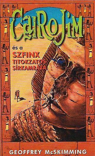 Cairo Jim és a Szfinx titokzatos sírkamrája