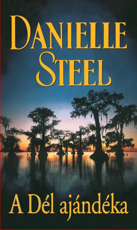 Danielle Steel- A Dél ajándéka