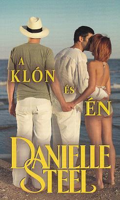Danielle Steel - A Klón és Én