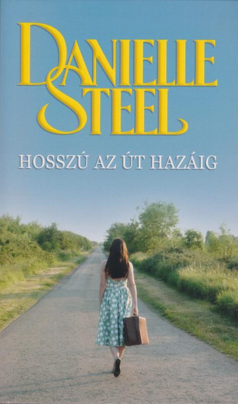 Danielle Steel - Hosszú az út hazáig