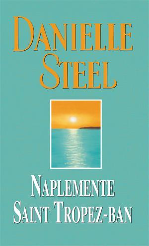 Danielle Steel - Naplemente Saint Tropez-ban