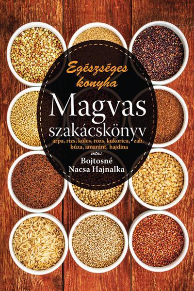 Egészséges konyha - Magvas szakácskönyv