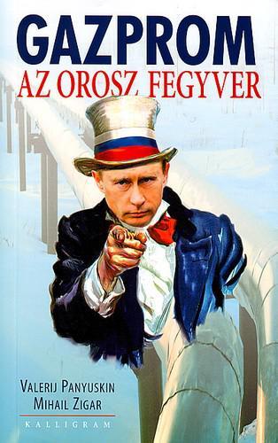 Gazprom - Az orosz fegyver