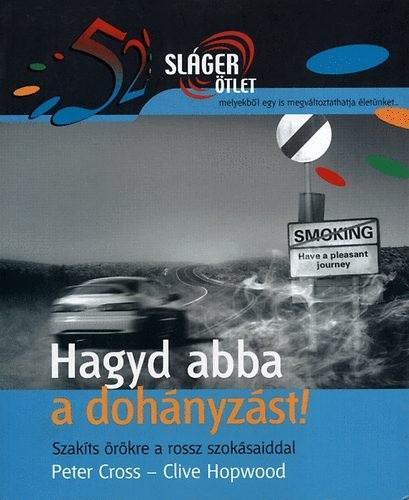 Hagyd abba a dohányzást!