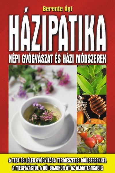 Házipatika - Népi gyógyászat és házi módszerek