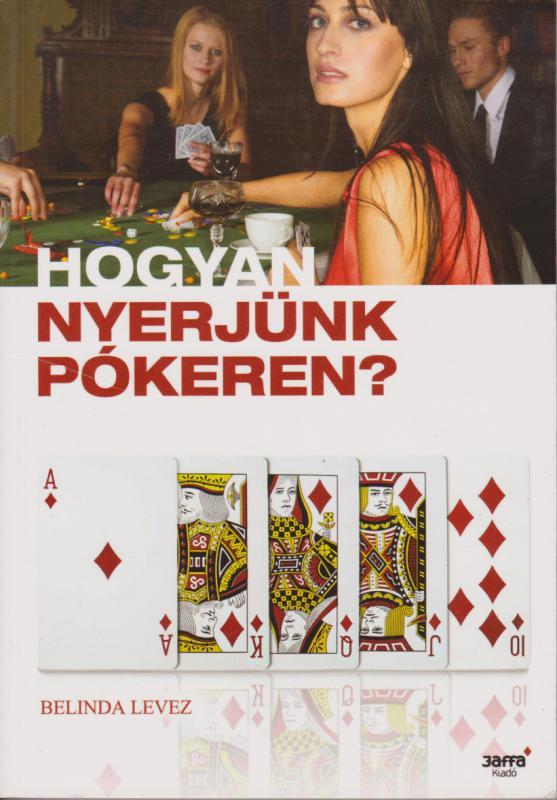 Hogyan nyerjünk pókeren?