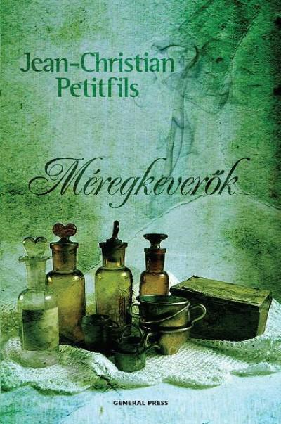 Jean-Christian Petitfils - Méregkeverők