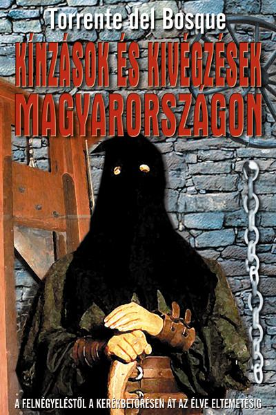 Kínzások és kivégzések Magyarországon