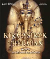 Királysírok Thébában - Kapu az örökkévalóságba