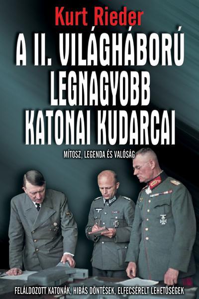 Kurt Rieder - A II. VH legnagyobb katonai kudarcai