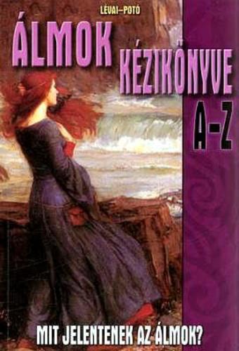 Lévai Potó - Álmok kézikönyve A-Z
