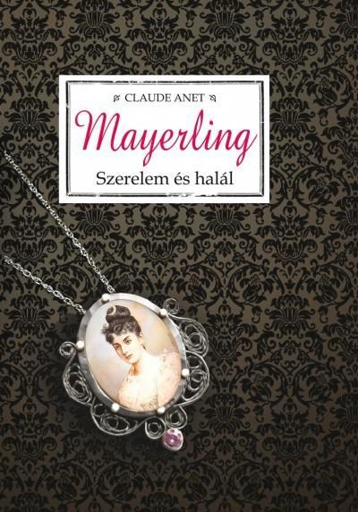 Mayerling - Szerelem és halál