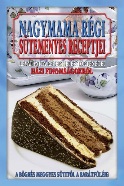 Nagymama régi süteményes receptjei