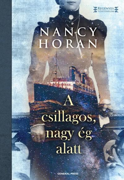 Nancy Horan - A csillagos, nagy ég alatt