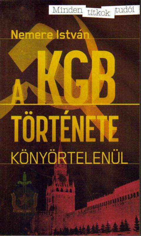 Nemere István - A KGB története
