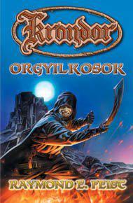 Orgyilkosok - Krondor sorozat II. könyve