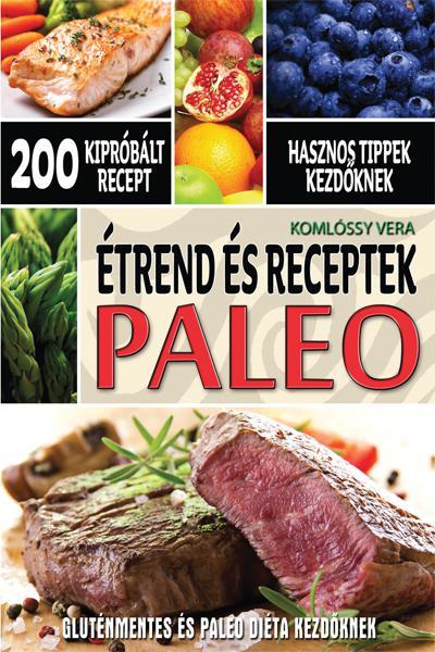 PALEO - Étrend és receptek kezdőknek