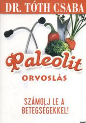Paleolit orvoslás - Számolj le a betegségekkel!