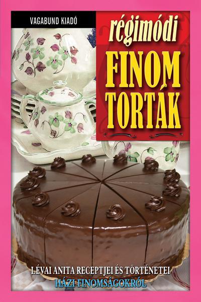 Régimódi finom torták