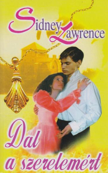 Sidney Lawrence - Dal a szerelemért