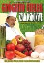 Gyógyító ételek szakácskönyve