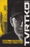 Vujity Tvrtko - Tvrtko könyve (Pokoli történetek)
