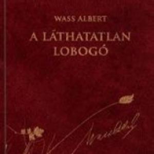 Wass Albert- A láthatatlan lobogó