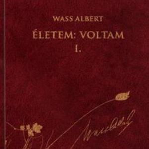 Wass Albert- Életem: Voltam I.