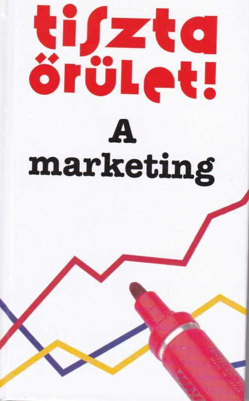 Tiszta őrület! - A marketing