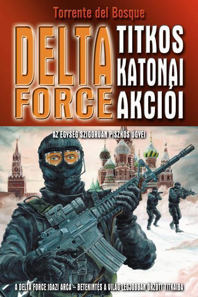 Torrente del Bosque - Delta Force titkos katonai akciói