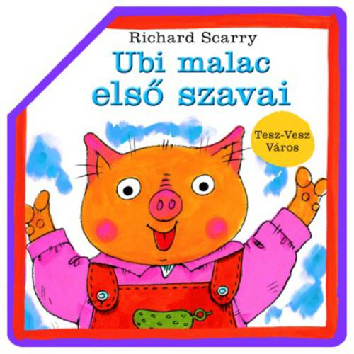 Ubi malac első szavai-Tesz-Vesz-Város (Kihajtogatható, képeskönyv)
