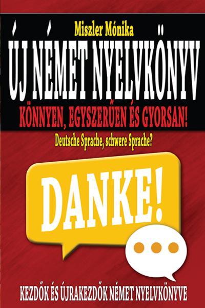 Új német nyelvkönyv - Kezdők és újrakezdők nyelvkönyve