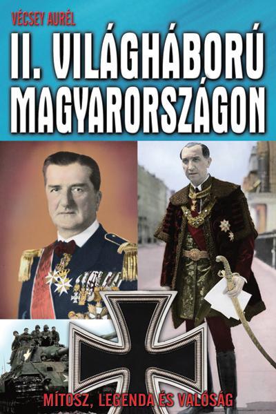 Vécsey Aurél - II. világháború Magyarországon
