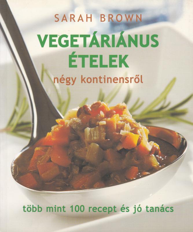 Vegetáriánus ételek négy kontinensről