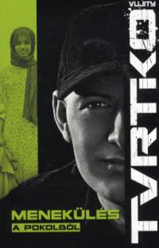 Vujity Tvrtko-Menekülés a pokolból