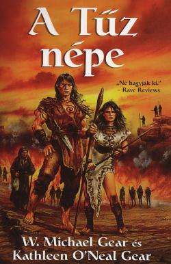 """W. Michael Gear és Kathleen O""""Neal Gear - A tűz népe"""