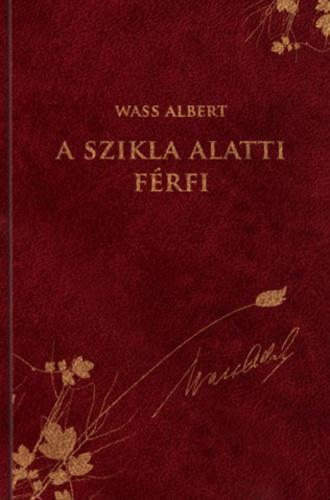Wass Albert- A szikla alatti férfi